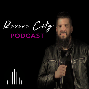Revive City Podcast with Josh Gannaway