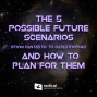 Artwork for 624-The 5 Possible Future Scenarios (from Fantastic to Catastrophic) and How to Plan for Them