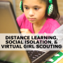 Artwork for Distance Learning, Social Isolation, & Virtual Girl Scouting