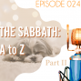 Artwork for Searching the Scriptures #24: The Sabbath, A to Z (Part II)