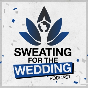 The Sweating for the Wedding Podcast