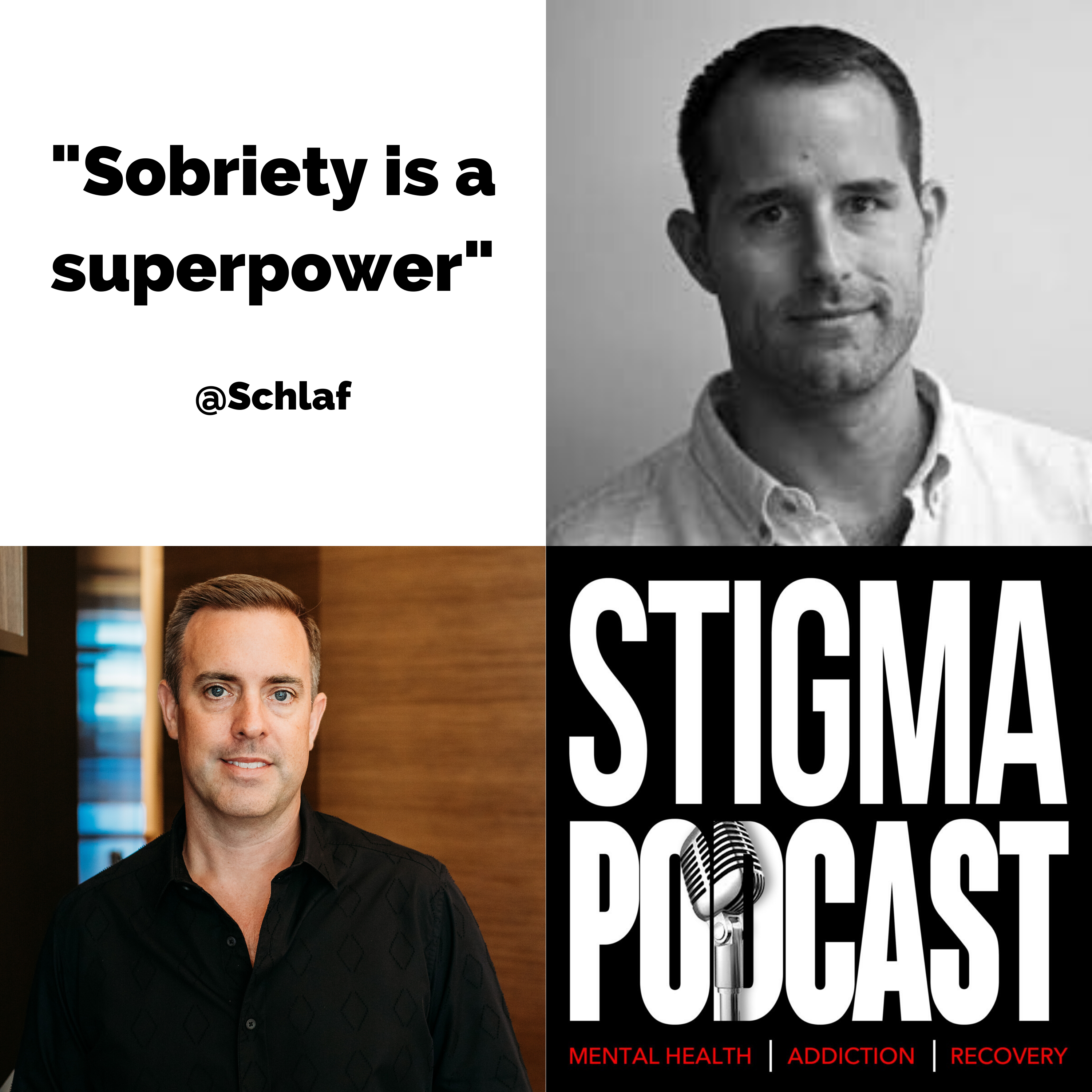 Stigma Podcast - Mental Health - #51 - Sobriety is a Superpower with Venture Capitalist Steve Schlafman