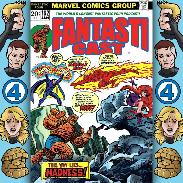 Episode 162: Fantastic Four #138 - Madness Is... The Miracle Man!