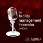 Artwork for Ep. 82: Culture Change, FM Administration & Planning a New HQ | Sharon G. Kinsman, CFM, Sr. VP, Administration - NAB