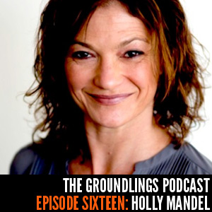 The Groundlings Podcast 16: Holly Mandel