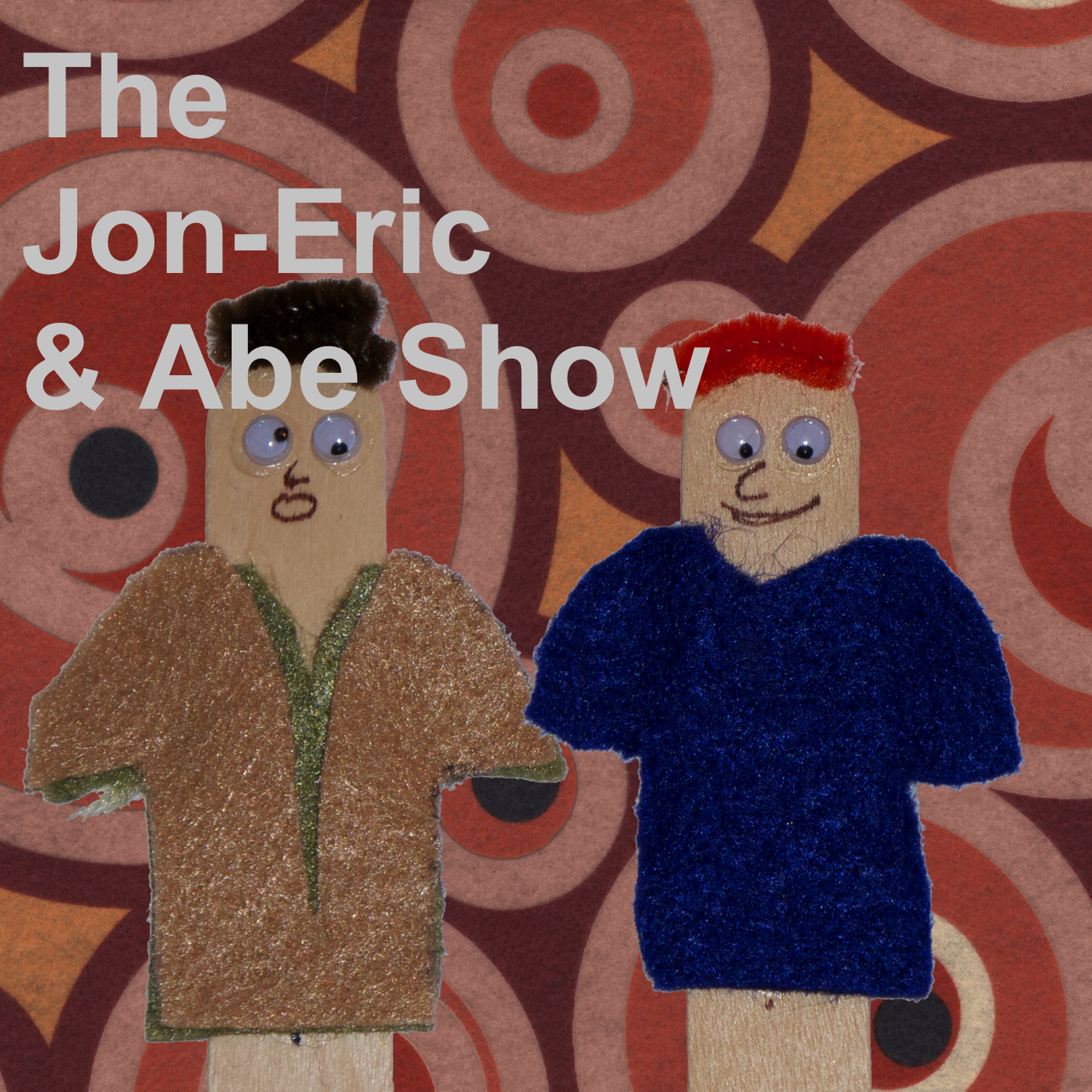 The Jon-Eric and Abe Show