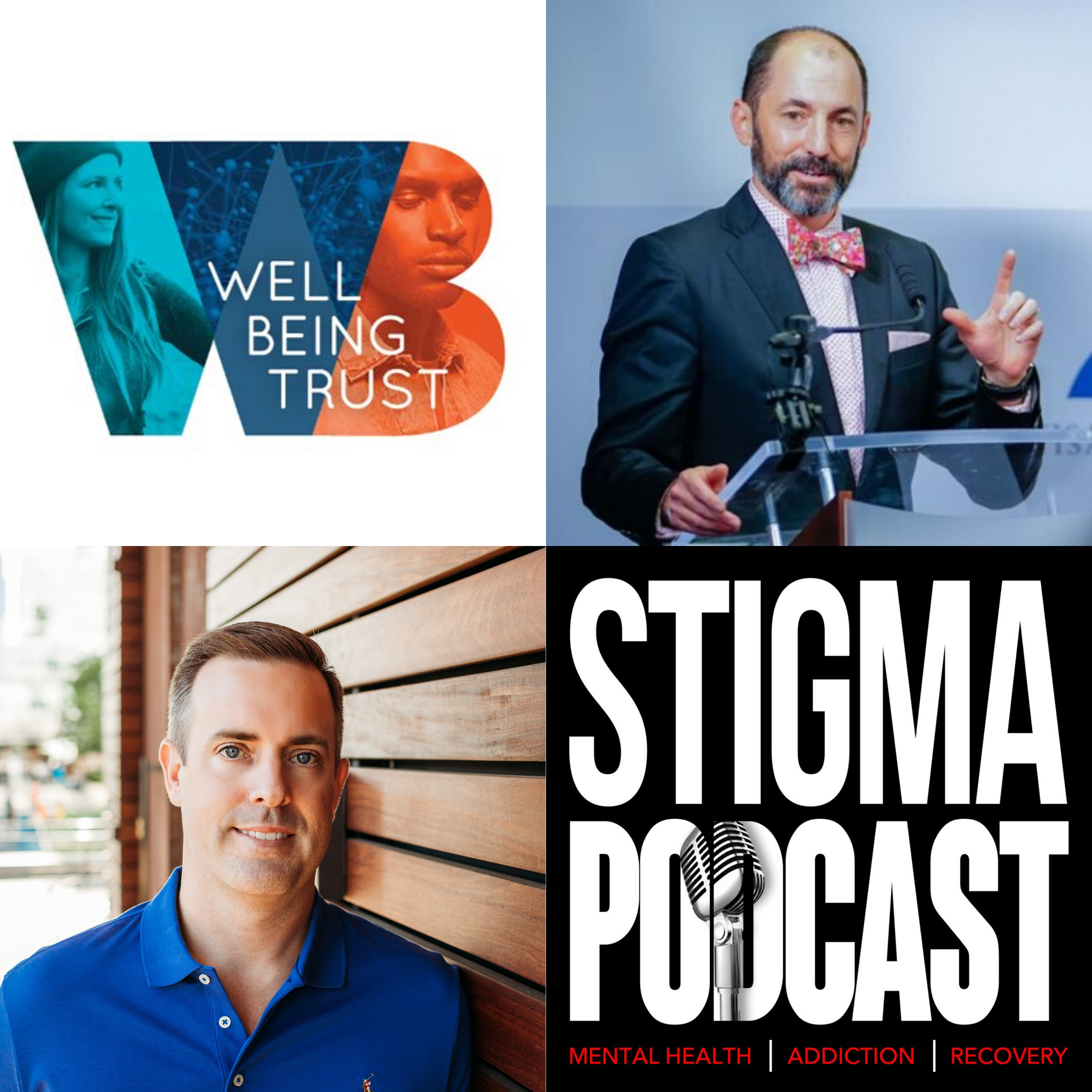 Stigma Podcast - Mental Health - #33 - How to Fix Mental Health Care in America – Ben Miller from Well Being Trust