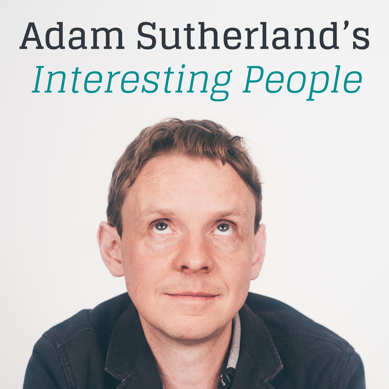 Adam Sutherland's Interesting People Podcast show art