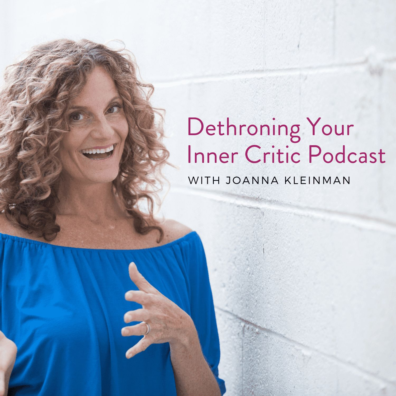 Dethroning Your Inner Critic Podcast show art
