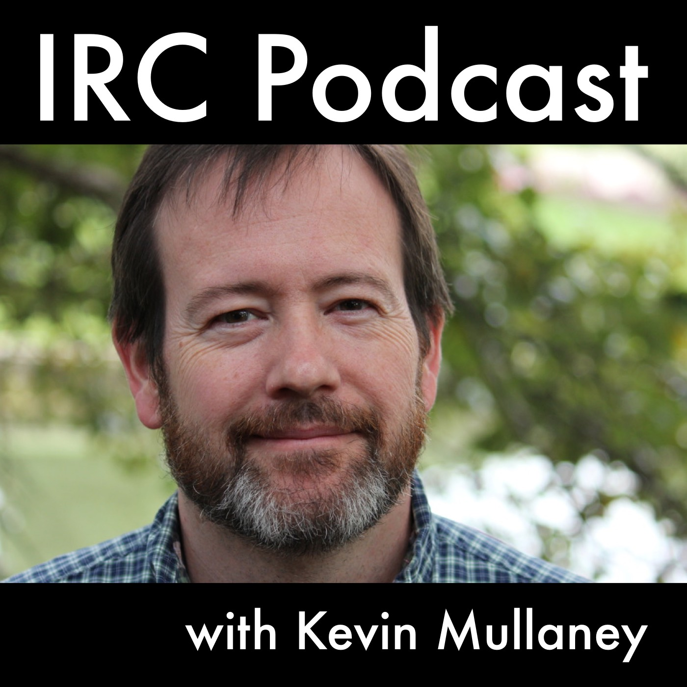 Artwork for IRC Podcast 2015-05-31 Kevin Reome