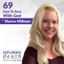 Artwork for Face To Face With God With Sharon Milliman - Episode 69
