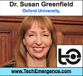 """Tinkering"" with ""Human"" - a Conversation with Oxford's Dr. Susan Greenfield"