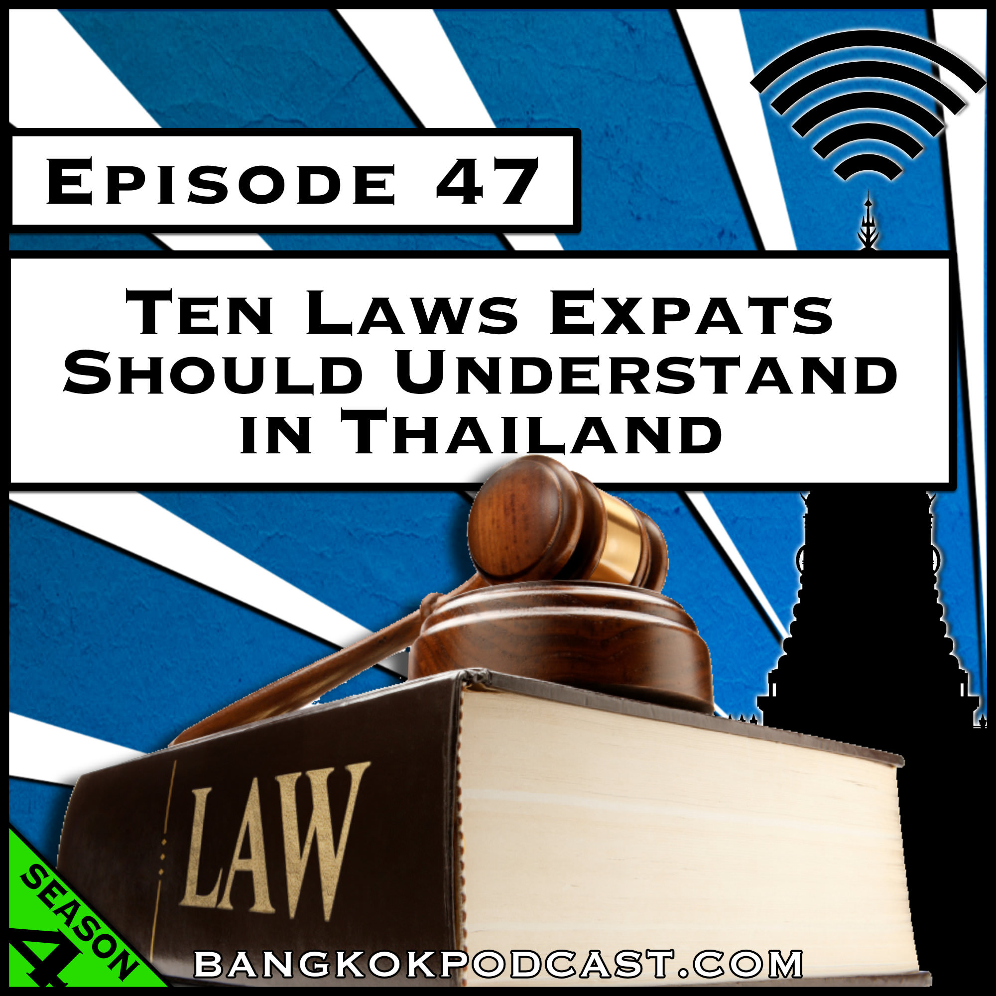 Ten Laws Expats Should Understand in Thailand [Season 4, Episode 47]
