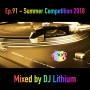 Artwork for Episode 91. Summer Competition 2018 - mixed by DJ Lithium