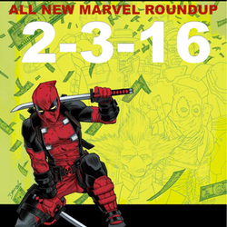 All New Marvel Roundup: Too Many Marvels: 2-3-2016