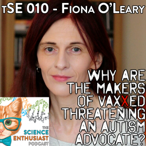 tSE 010 - Fiona O'Leary, 'Vaxxed', and Autism Advocacy