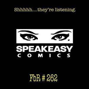 Fanboy Radio #262 - Speakeasy Comics