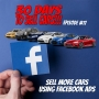 Artwork for 30 Days To Sell Cars Podcast Episode #17 - Sell More Cars Using Facebook Ads