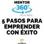 Artwork for 5 pasos para Emprender con Éxito - MENTOR360