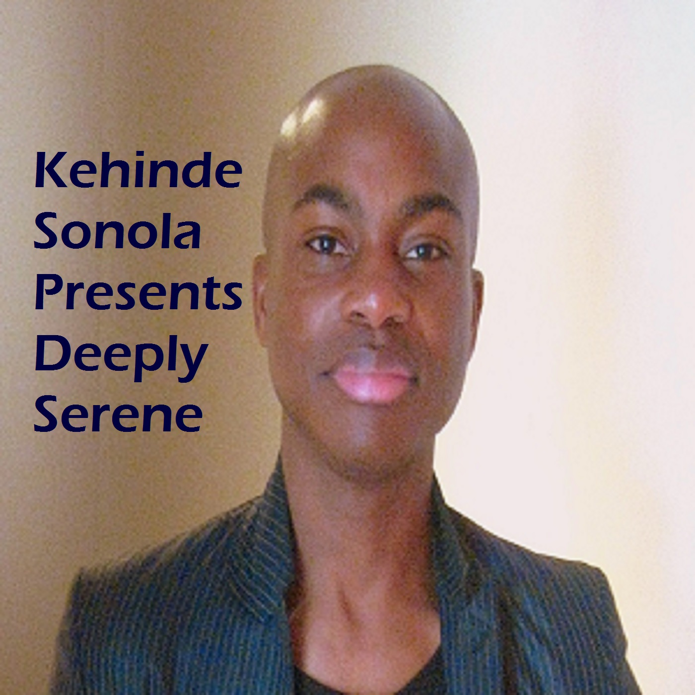 Artwork for Kehinde Sonola Presents Deeply Serene Episode 120