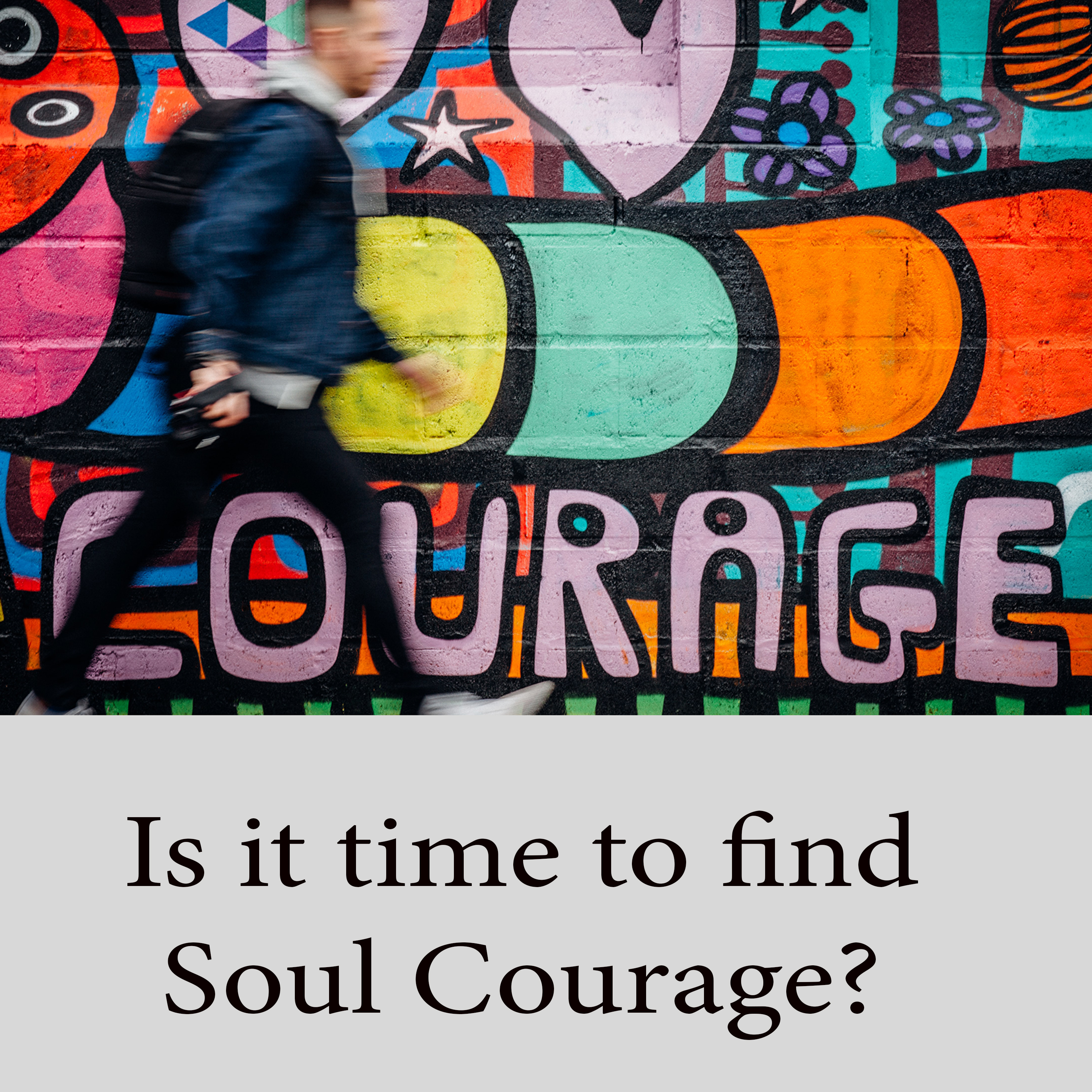 Looking for Soul Courage show art