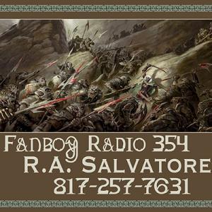 Fanboy Radio #354 - R. A. Salvatore LIVE