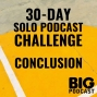 Artwork for 30-Day Solo Podcast Challenge - Conclusion
