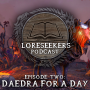 Artwork for Loreseekers #2: Daedra For A Day