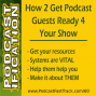 Artwork for 60: How To Get Your Podcast Guest Ready For Your Show