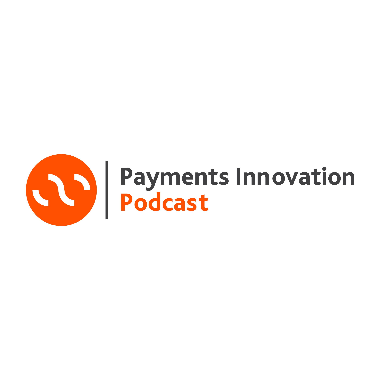 Payments Innovation Podcast Fintech Api Ecommerce -