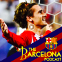 Artwork for Will Barcelona sign Griezmann in January? Luis Suarez struggles, Muhammad Butt and Mbappe nonsense [TBPod47]