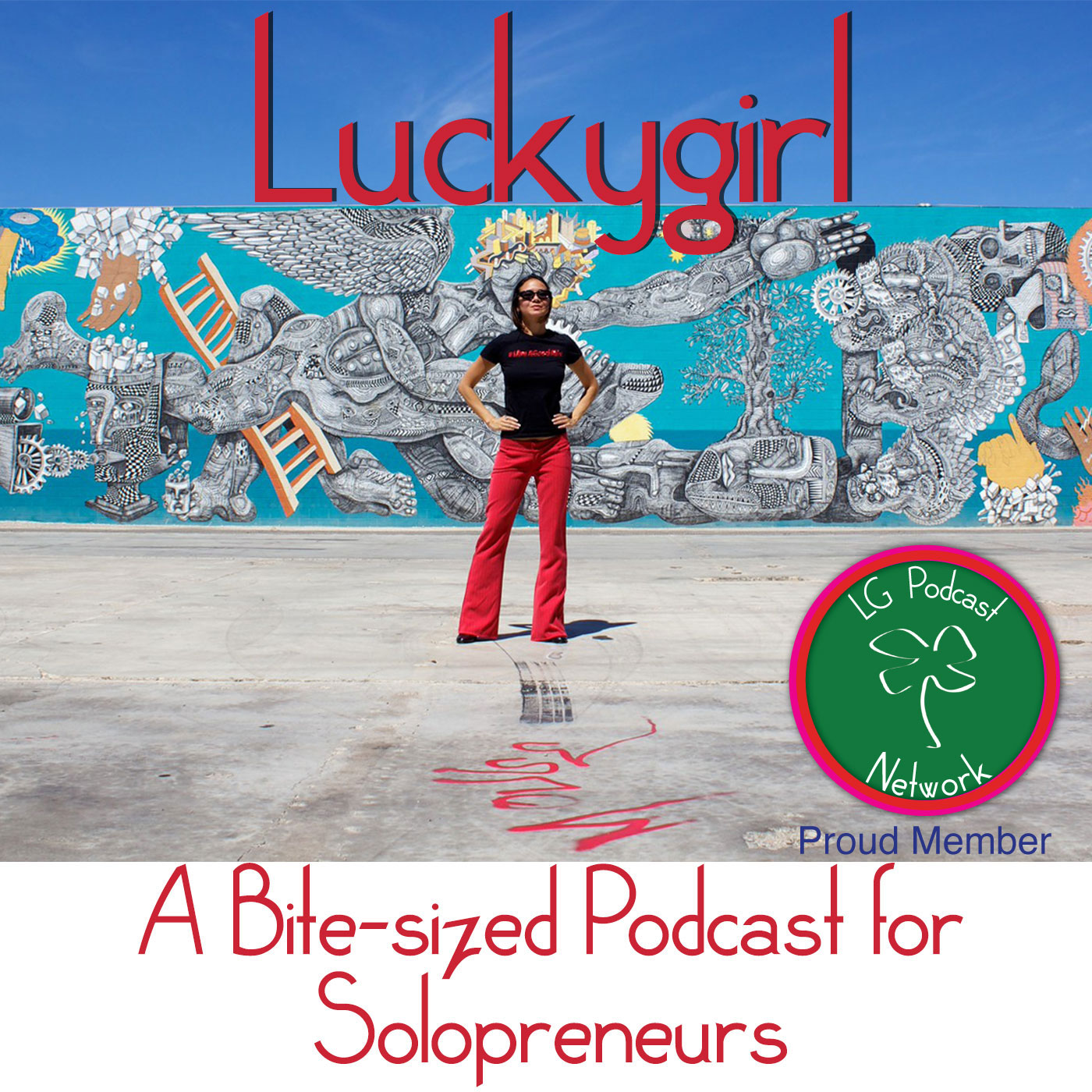 A bite-sized podcast for solopreneurs: Luckygirl show art
