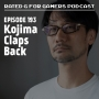 Artwork for Episode 193 - Kojima Claps Back