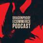 Artwork for Good Disruption: The Gift of Ecommerce - Dragonproof Podcast Episode 28