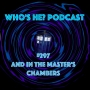 Artwork for Who's He? Podcast #297 And in the Master's chambers