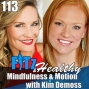 Artwork for Mindfulness & Motion with Kim Demoss | Podcast 113 of FITz & Healthy