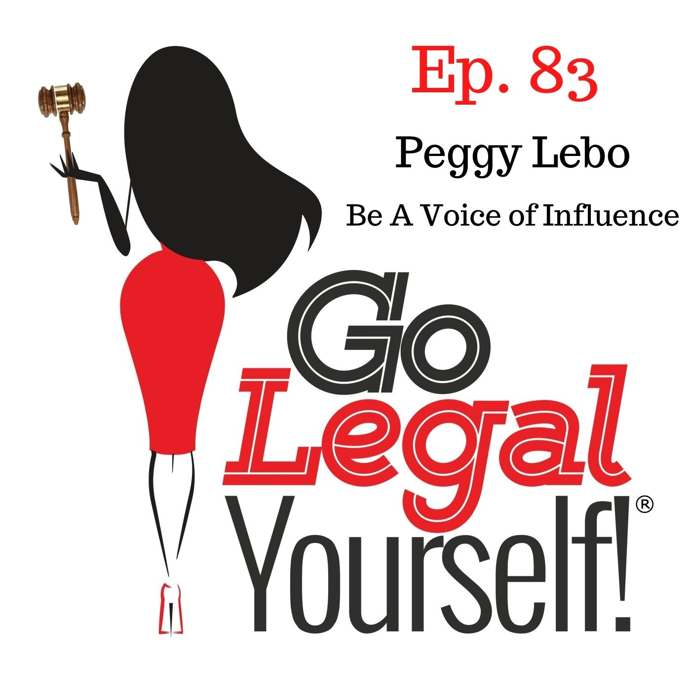 Ep. 83 Be A Voice Of Influence with Peggy Lebo