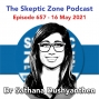 Artwork for The Skeptic Zone #657 - 16.May.2021