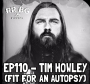 Artwork for EP110 - Tim Howley (Fit for an Autopsy)