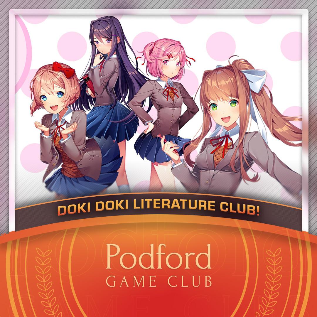 Podford Game Club: Doki Doki Literature Club! (Spoilercast)