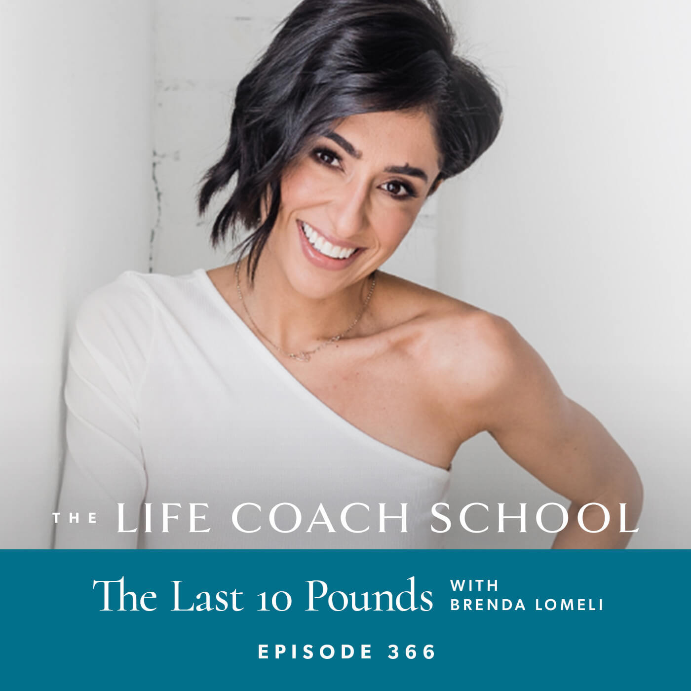 Ep #366: The Last 10 Pounds with Brenda Lomeli