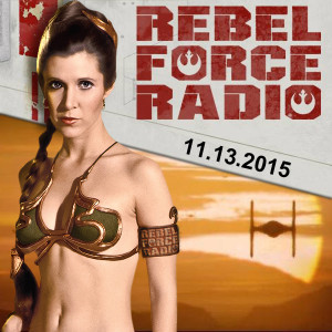 Rebel Force Radio: November 13, 2015