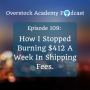 Artwork for OA # 109: How I Stopped Burning $412 A Week In Shipping Fees