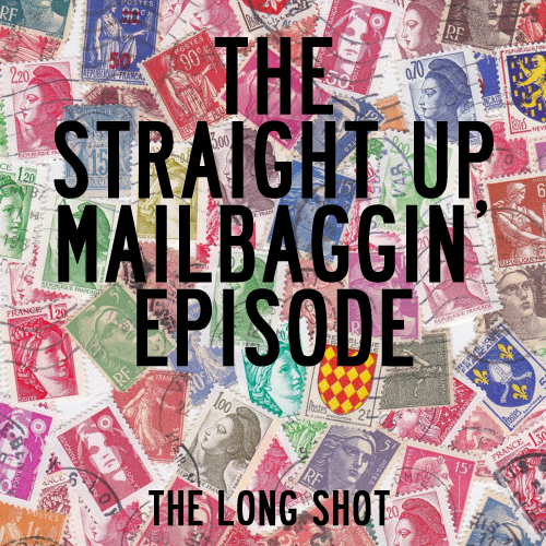 Episode #715: The Straight Up Mailbaggin' Episode