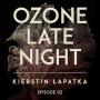 Artwork for Ozone Late Night: Kierstin LaPakta (Part 2)