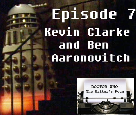Episode 7 - Kevin Clarke and Ben Aaronovitch