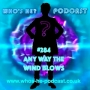 Artwork for Who's He? Podcast #284 Any way the wind blows
