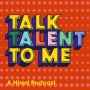 Artwork for Talk Talent To Me LIVE with Amy Knapp, Marvin Stickel