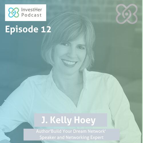 How to Network Effectively With Investors Before and During a Fundraise - With J. Kelly Hoey