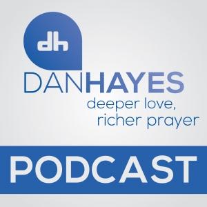Dan Hayes – Deeper Love, Richer Prayer